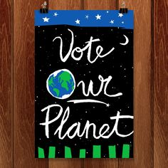 Vote Our Planet Poster by John Sherffius for Vote Our Planet by Creative Action Network - 1