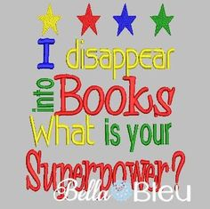 """Reading Pillow Quote Saying """"I disappear into books, What is your superpower? machine embroidery design"""