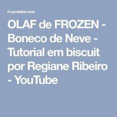 OLAF de FROZEN - Boneco de Neve - Tutorial em biscuit por Regiane Ribeiro - YouTube