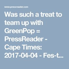 Was such a treat to team up with GreenPop = PressReader - Cape Times: 2017-04-04 - Festival lets people reconnect with earth by planting trees
