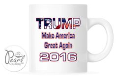 Trump Make America Great Again 11 oz. White Ceramic Coffee Tea Cup Mug Gift New  #PearlCoatedCeramic