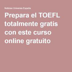Prepara el TOEFL totalmente gratis con este curso online gratuito
