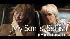 My Son is Selfish—The Work of Byron Katie -- A woman who consistently argues with her son questions the thinking behind her side of the arguments. Through this inquiry she sees a new way to communicate with her son and finds the possibility of freedom.