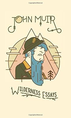 Wilderness Essays by John Muir http://smile.amazon.com/dp/1423607120/ref=cm_sw_r_pi_dp_BB0wwb0NHHPV6