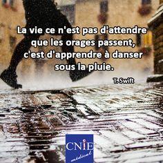 """""""La vie ce n'est pas d'attendre que les orages passent, c'est d'apprendre à danser sous la pluie""""  @Cnie_Medical #quotesdaily #instagood"""