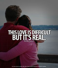 This Love is difficult but it's real..