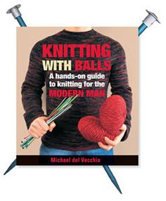 Hands-on guide to knitting for the modern man...