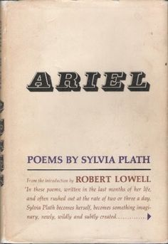 Ariel | Sylvia Plath.  The original edition edited by her husband, Ted Hughes.