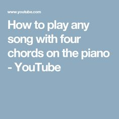 How to play any song with four chords on the piano - YouTube