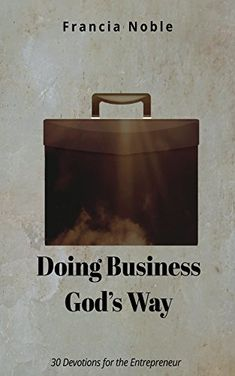 Amazon ❤ Doing Business God's Way: 30 Devotionals for the Entrepreneur