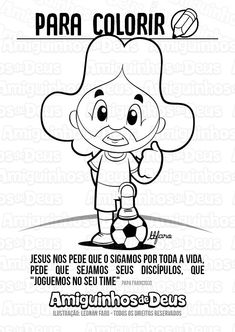 copa do mundo desenho para colorir Papa Francisco, Snoopy, Fictional Characters, Print Coloring Pages, Kids Ministry, Breakfast Nook, Christ, Free Coloring, Note Cards