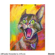 Jeff Leedy   Screecher Postcard *Art that makes you laugh by Jeff Leedy®   Screecher #Jeff Leedy #Art That Makes You Laugh® by Jeff Leedy #animal #dog #cat #pig # #zazzle #cat painting #colorful cat painting Postcard Art, Cat Colors, Canvas Prints, Art Prints, Cat Gifts, Custom Greeting Cards, Cat Art, A Team, Art For Kids