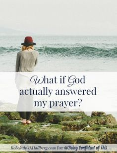 His words startled me. Could be be that God actually answered my prayer?