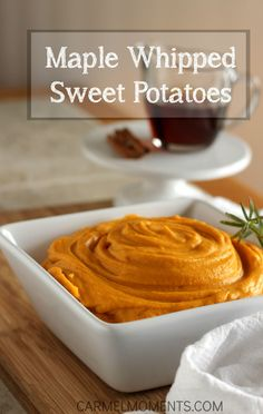 Whipped sweet potatoes flavored with pure maple syrup. Perfect for your Thanksgiving dinner or great side dish for any meal.