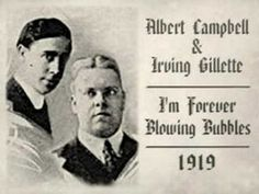 """I'm Forever Blowing Bubbles"" (1919) - By John Kellette & James Kendis (aka Jaan Kenbrovin) - Performed By Albert Campbell & Irving Gillette"