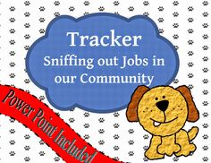 "Tracker, a stuffed animal who goes on ""field trips"", is a Virtual Job Shadowing Program for elementary students. It is designed to promote personalized student awareness about careers."