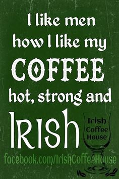 Irish Quotes, Irish Sayings, Irish Jokes & More..., i like irish men