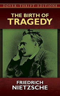 AmazonSmile: The Birth of Tragedy (Dover Thrift Editions) (0800759285150): Friedrich Nietzsche, Clifton Fadiman: Books
