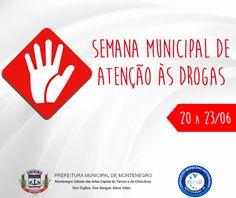 INFORMATIVO GERAL: Semana Municipal de Atenção às Drogas em Montenegr...