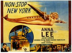 "Anna Lee, John Loder and Desmond Tester in ""Non-Stop New York"" Cool Posters, Movie Posters, Film Poster, Anna Lee, Sci Fi Films, Vintage Travel Posters, Vintage Ads, Vintage Airline, Funny Vintage"