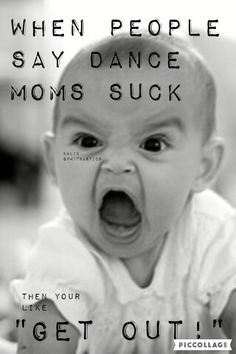 Dance moms are life