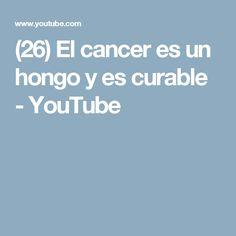 (26) El cancer es un hongo y es curable - YouTube