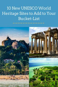 Here are 10 of the 21 new UNESCO sites that deserve a spot on your bucket list. #vacationspotsworld