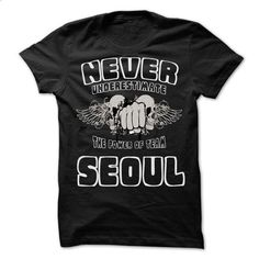 NEVER UNDERESTIMATE THE POWER OF Seoul - Awesome Team S - #tee skirt #ugly sweater. ORDER NOW => https://www.sunfrog.com/LifeStyle/NEVER-UNDERESTIMATE-THE-POWER-OF-Seoul--Awesome-Team-Shirt-.html?68278