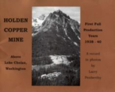 Larry Penberthy, later a Seattle entrepreneur, started his career by hiking over the North Cascades into Holden, where he spent his off hours photographing the mining community, its events and its setting. Copies of this book are still available in libraries. Life Is Like, What Is Life About, Company Town, North Cascades, Pacific Northwest, North West, Libraries, Larry, Seattle
