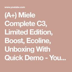 (A+) Miele Complete Limited Edition, Boost, Ecoline, Unboxing With Quick Demo Vacuum Cleaners, Make It Yourself, Youtube, Vacuums, Youtubers, Youtube Movies