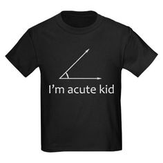 Im acute kid Kids Dark T-Shirt - perfect gift for any geek's kid!