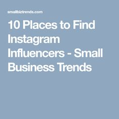 10 Places to Find Instagram Influencers - Small Business Trends Social Media Usage, Small Business Trends, Find Instagram, Interactive Stories, Instagram Influencer, Looking For Someone, Influencer Marketing, Online Business, Places