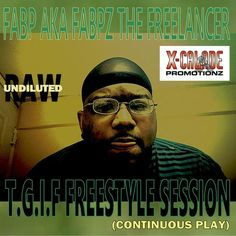 """Check out """"T.G.I.F FREESTYLE SESSION (CONTINUOUS PLAY) - FABP AKA FABPZ THE FREELANCER"""" by fabpz on Mixcloud"""