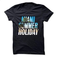 Miami ! Summer holiday - #sweatshirt for teens #sweater for fall. I WANT THIS => https://www.sunfrog.com/Holidays/Miami-Summer-holiday.html?68278