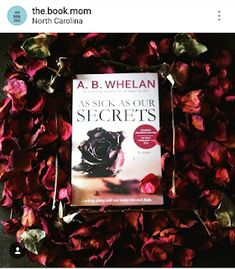 Author A.B.Whelan: Booklove for As Sick as Our Secrets (a psychologic...