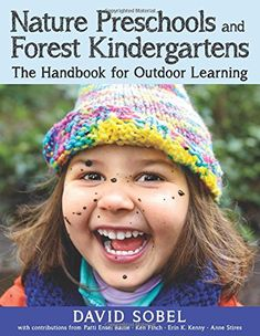 Nature Preschools and Forest Kindergartens: The Handbook for Outdoor Learning by David Sobel http://www.amazon.com/dp/1605544299/ref=cm_sw_r_pi_dp_Z8Q-wb0A3XE25