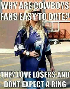 best thing about dating a cowboys fan