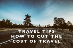 Travel Tips : How to Cut the Cost of Travel