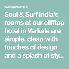 Soul & Surf India's rooms at our clifftop hotel in Varkala are simple, clean with touches of design and a splash of style and attention to detail. Kerala India, Yoga Retreat, Surfing, Rooms, Cleaning, Detail, Simple, Design, Bedrooms