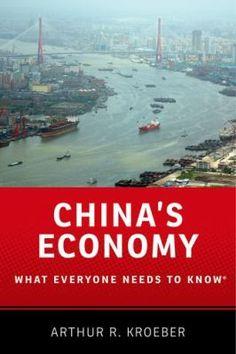 China's economy : what everyone needs to know / Arthur R. Kroeber. New York, NY : Oxford University Press, 2016. http://cataleg.ub.edu/record=b2219808~S1*cat    #bibeco