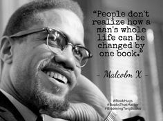 People don't realize how a man's whole life can be changed by one book. - Malcolm X: Malcolm X Quotes, Great Quotes, Inspirational Quotes, Motivational Quotes, Black Quotes, Black History Facts, Truth Hurts, Learn To Read, Book Lovers