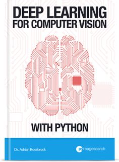 Deep Learning with Computer Vision and Python Kickstarter
