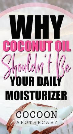 Natural Oils, Their Fatty Acids, and Why You Should Never Use Coconut Oil as Your Daily Moisturizer - Cocoon Apothecary Skin Care - Coconut Oil Moisturizer, Coconut Oil Body Scrub, Coconut Oil For Face, Homemade Moisturizer, Tinted Moisturizer, Organic Coconut Oil, Natural Moisturizer For Face, Coconut Oil Uses For Skin, Coconut Oil Beauty