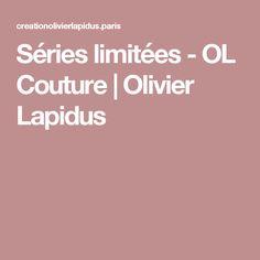 Séries limitées - OL Couture | Olivier Lapidus