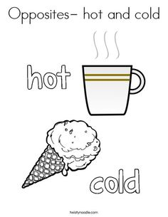 Opposites- hot and cold Coloring Page - Twisty Noodle Opposites For Kids, Opposites Preschool, Opposites Worksheet, Preschool Lessons, Preschool Worksheets, Preschool Activities, English Worksheets For Kids, English Activities, Educational Activities For Kids