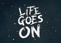 Life goes on word art print poster black white motivational quote inspirational words of wisdom motivationmonday Scandinavian fashionista fitness inspiration motivation typography home decor Inspirational Words Of Wisdom, Inspirational Posters, Motivational Words, Typography Quotes, Typography Prints, Typography Poster, Print Poster, Art Print, Watercolor Typography