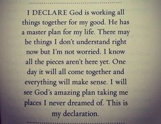 God is working all things together for my good.