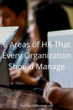 6 Areas of HR That Every Organization Should Manage