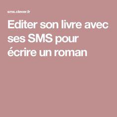 Editer son livre avec ses SMS pour écrire un roman
