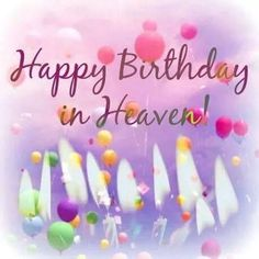 Happy birthday in heaven. 9 Candles an balloons. Happy Birthday Greetings Friends, Birthday Blessings, Happy Birthday Messages, Happy Birthday Images, Birthday Pictures, Birthday Cards, Happy Birthday Sister In Heaven, Birthday In Heaven Quotes, Happy Heavenly Birthday